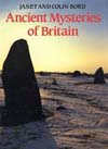 Ancient Mysteries of Britain by Janet and Colin Bord