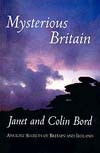 Mysterious Britain by Janet and Colin Bord